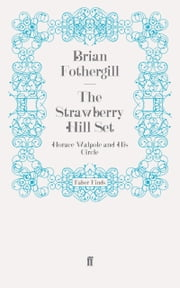 The Strawberry Hill Set - Horace Walpole and His Circle ebook by Brian Fothergill