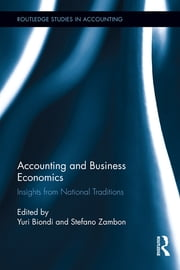 Accounting and Business Economics - Insights from National Traditions ebook by Yuri Biondi,Stefano Zambon