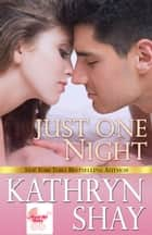 Just One Night ebook by Kathryn Shay