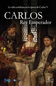 Carlos, rey emperador ebook by CR TVE, DIAGONALTV, Mónica Calderón