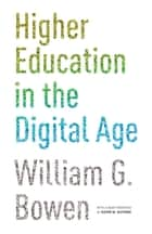 Higher Education in the Digital Age ebook by William G. Bowen, Kevin M. Guthrie, William G. Bowen