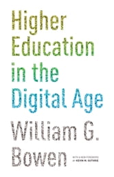 Higher Education in the Digital Age ebook by William G. Bowen,William G. Bowen