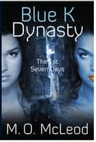Blue K Dynasty ebook by M. O. Mcleod