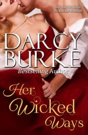 Her Wicked Ways ebook by Darcy Burke