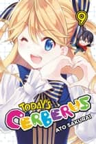 Today's Cerberus, Vol. 9 ebook by Ato Sakurai
