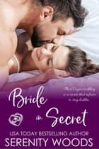 Bride in Secret - Bay of Islands Brides, #3 ebook by Serenity Woods