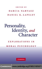 Personality, Identity, and Character ebook by Narvaez, Darcia