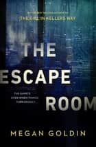 The Escape Room ebook by Megan Goldin