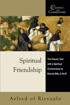 Spiritual Friendship ebook by Dennis Billy C.Ss.R.