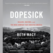 Dopesick - Dealers, Doctors, and the Drug Company that Addicted America livre audio by Beth Macy