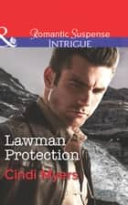Lawman Protection (Mills & Boon Intrigue) (The Ranger Brigade, Book 2) ebook by Cindi Myers
