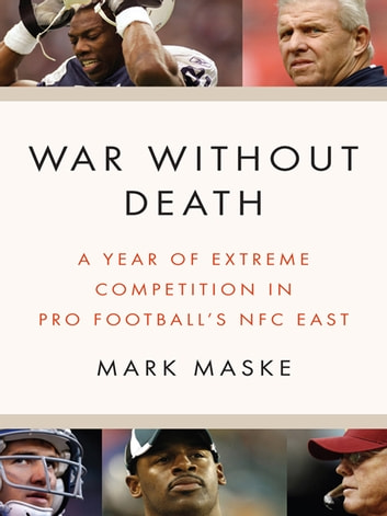 War Without Death - A Year of Extreme Competition in Pro Football ebook by Mark Maske