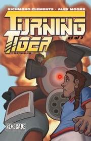 Turning Tiger #1 ebook by Richmond Clements,Alex Moore