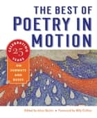 The Best of Poetry in Motion: Celebrating Twenty-Five Years on Subways and Buses ebook by Alice Quinn, Billy Collins