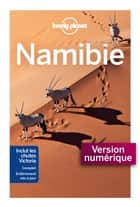 Namibie - 4ed ebook by LONELY PLANET FR