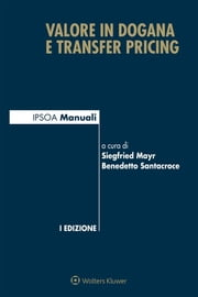 Valore in dogana e transfer pricing ebook by Siegfried Mayr, Benedetto Santacroce (a cura di)