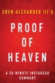 Proof of Heaven by Eben Alexander III M.D. - A 30-minute  Summary