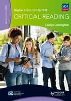 Higher English for CfE: Critical Reading ebook by Carolyn Cunningham
