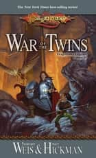 War of the Twins ebook by Margaret Weis,Tracy Hickman
