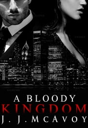 A Bloody Kingdom ebook by J.J. McAvoy