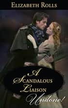 A Scandalous Liaison ebook by Elizabeth Rolls