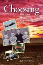 Choosing: 1940-1989 ebook by Corinne Jeffery