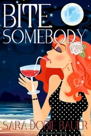 Bite Somebody ebook by Sara Dobie Bauer