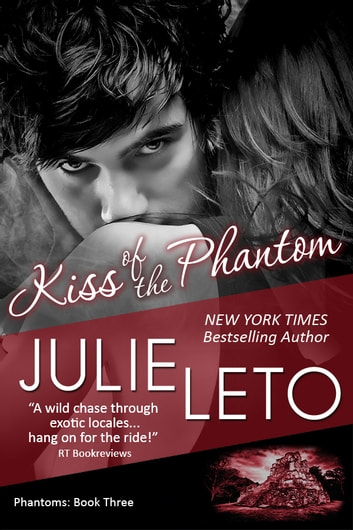 Kiss of the Phantom - Sexy Paranormal ebook by Julie Leto