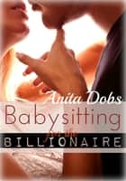 Babysitting for the Billionaire ebook by