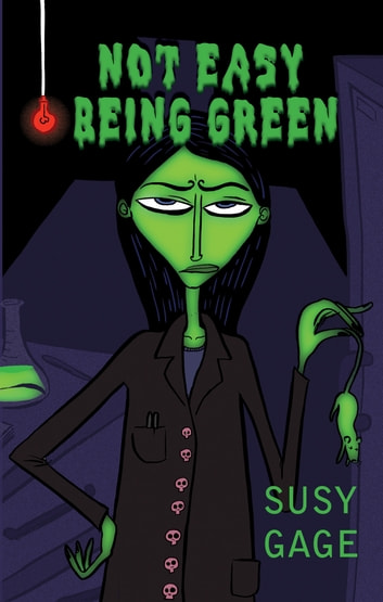 Not Easy Being Green ebook by Susy Gage