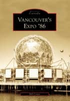 Vancouver's Expo '86 ebook by Bill Cotter