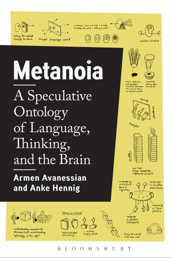 Metanoia - A Speculative Ontology of Language, Thinking, and the Brain ebook by Armen Avanessian,Dr. Anke Hennig