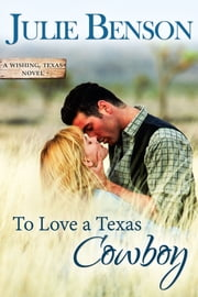 To Love a Texas Cowboy ebook by Julie Benson