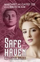 Safe Haven - A Steampunk Romance ebook by Margaret McGaffey Fisk