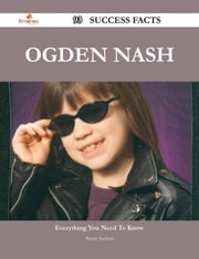 Ogden Nash 93 Success Facts - Everything you need to know about Ogden Nash ebook by Randy Sanford