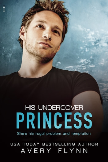 His Undercover Princess ebook by Avery Flynn