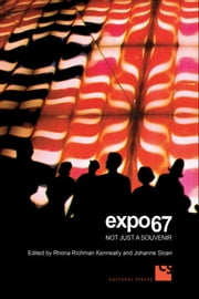 Expo 67 - Not Just a Souvenir ebook by Rhona  Richman Kenneally,Johanne Sloan