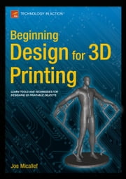 Beginning Design for 3D Printing ebook by Joe Micallef