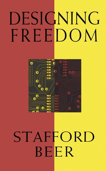 Designing Freedom ebook by Stafford Beer