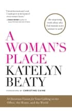 A Woman's Place ebook by Katelyn Beaty,Christine Caine