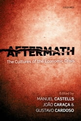 Aftermath: The Cultures of the Economic Crisis ebook by