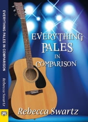 Everythings Pale in Comparison ebook by Rebecca Swartz