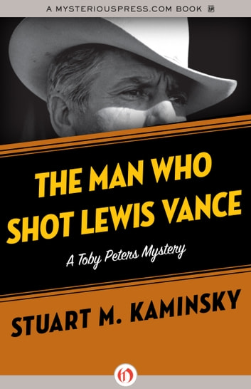 The Man Who Shot Lewis Vance ebook by Stuart M. Kaminsky