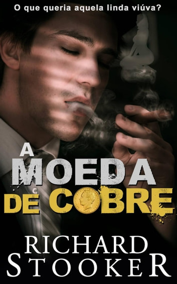A Moeda de Cobre ebook by Richard Stooker