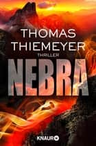 Nebra - Thriller ebook by Thomas Thiemeyer