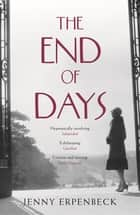 The End of Days ebook by Jenny Erpenbeck, Susan Bernofsky