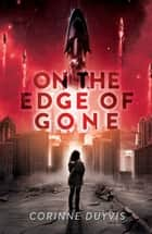 On the Edge of Gone ebook by Corinne Duyvis