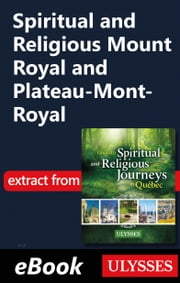 Spiritual and Religious Mount Royal and Plateau-Mont-Royal ebook by Siham Jamaa