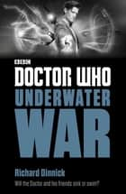 Doctor Who: Underwater War ebook by Richard Dinnick