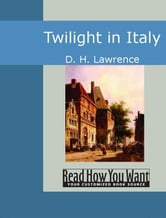 Twilight In Italy ebook by D. H. Lawrence
